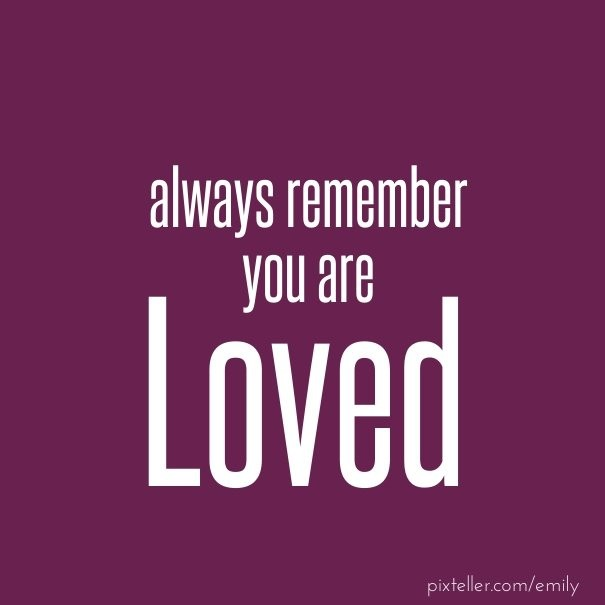 Always Remember You Are Loved Image Customize Download It For