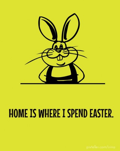 Home is where i spend easter.