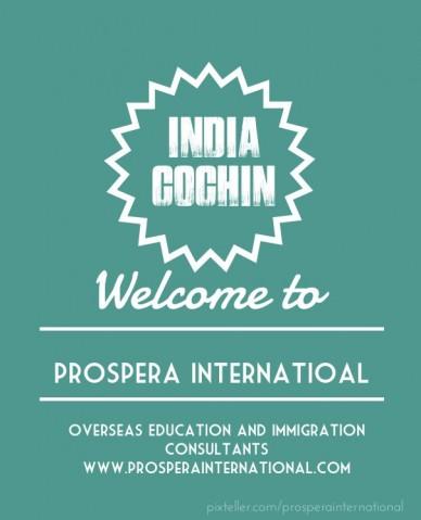 India cochin welcome to prospera internatioal overseas education and immigration consultantswww.prosperainternational.com