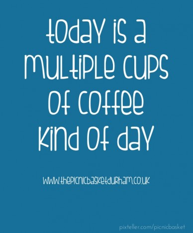 Today is a multiple cupsof coffeekind of day www.thepicnicbasketdurham.co.uk