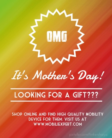 Omg it's mother's day! looking for a gift??? shop online and find high quality mobility device for them. visit us at www.mobiliexpert.com