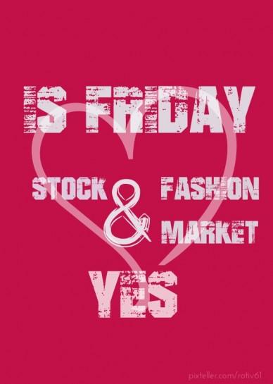 Yes stock & fashion market is friday