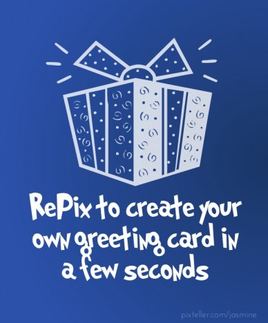 RePix to create your own greeting card in a few seconds
