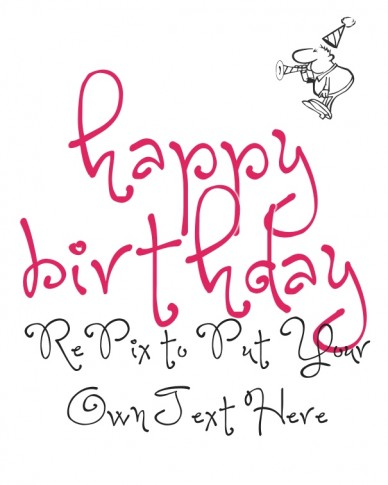 Happy Birthday - RePix to put your own text here