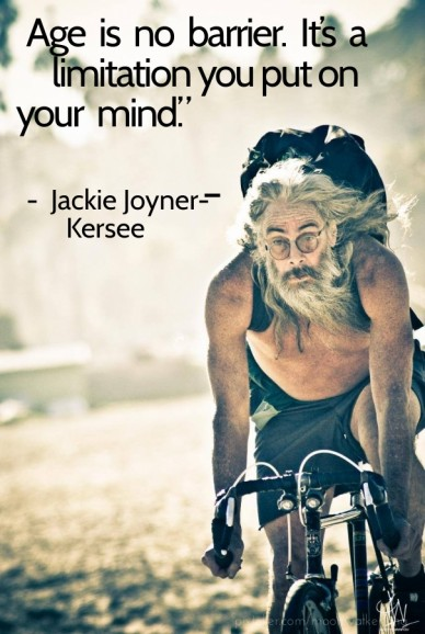 """Age is no barrier. it's a limitation you put on your mind."""" – - jackie joyner-kersee"""