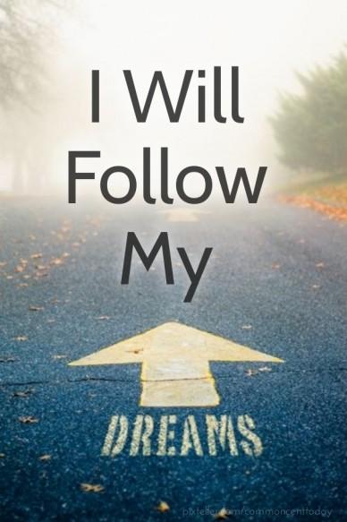 I will follow my