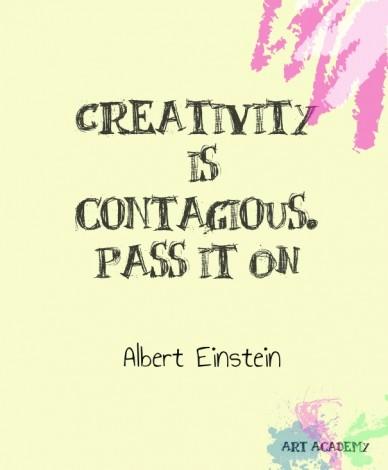 Creativity is contagious.pass it on albert einstein art academy