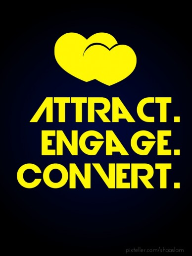 Attract. engage.convert.