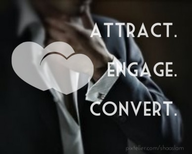 Attract. engage. convert.