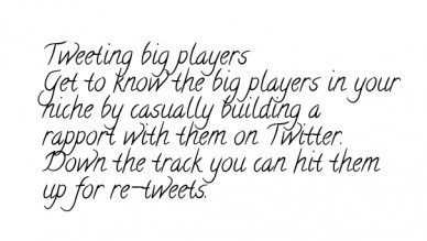 Tweeting big players get to know the big players in your niche by casually building a rapport with them on twitter. down the track you can hit them up for re-tweets.