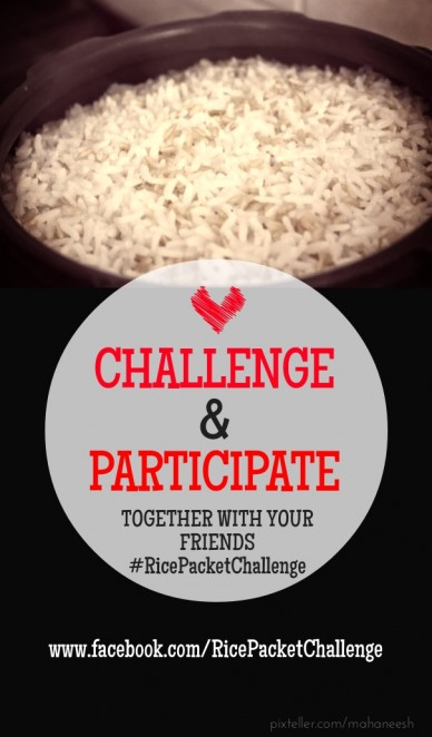 Challenge &participate together with your friends #ricepacketchallenge www.facebook.com/ricepacketchallenge