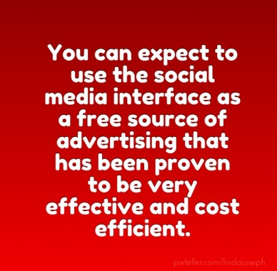 You can expect to use the social media interface as a free source of advertising that has been proven to be very effective and cost efficient.