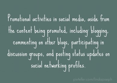 Promotional activities in social media, aside from the content being promoted, including: blogging, commenting on other blogs, participating in discussion groups, and posting