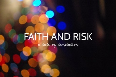 Faith and risk a tale of temptation