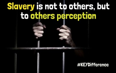 Slavery is not to others, but to others perception #keydifference