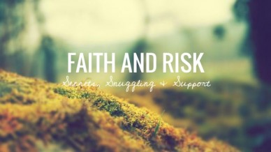 Faith and risk secrets, snuggling & support