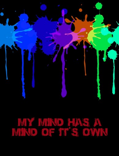 My mind has a mind of it's own