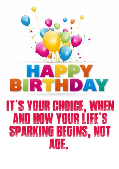 It's your choice, when and how your life's sparking begins, not age.