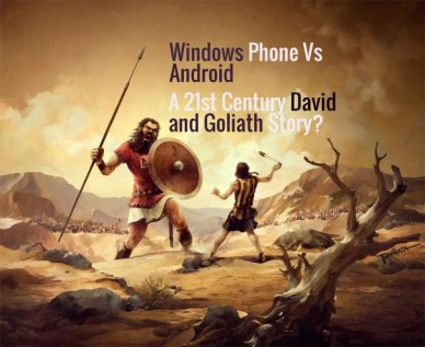 A 21st century david and goliath story? windows phone vsandroid