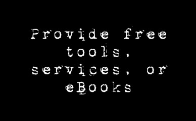 Provide free tools, services, or ebooks