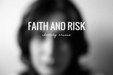 Faith and risk identity crisis