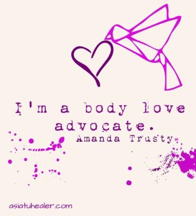 I'm a body love advocate. amanda trusty asiatuhealer.com