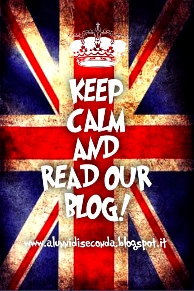 Keep calmandread our blog!www.alunnidiseconda.blogspot.it