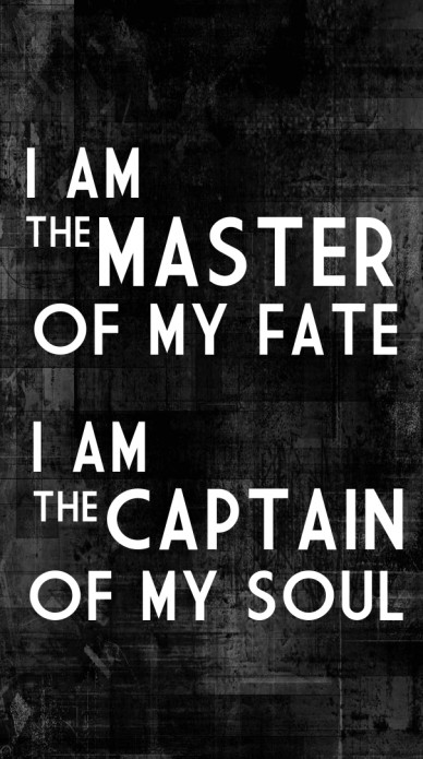 I am the master of my fate captain i am the of my soul