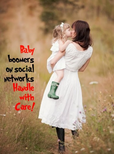 Babyboomers on socialnetworks handlewithcare!
