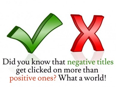 Did you know that negative titlesget clicked on more than positive ones? what a world!