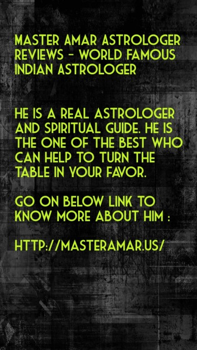 Master amar astrologer reviews - world famous indian astrologer he is a real astrologer and spiritual guide. he is the one of the best who can help to turn the table in your f