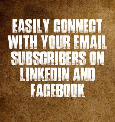 Easily connect with your email subscribers on linkedin and facebook