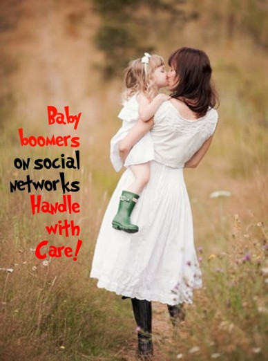 Baby boomerson socialnetworks handlewithcare!