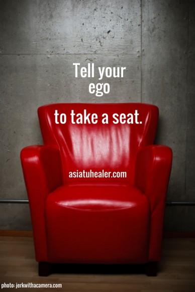 Tell your ego to take a seat. photo: jerkwithacamera.com asiatuhealer.com