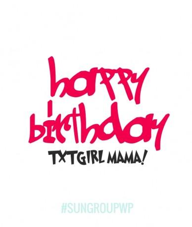 Happy birthday txtgirl mama! #sungroupwp