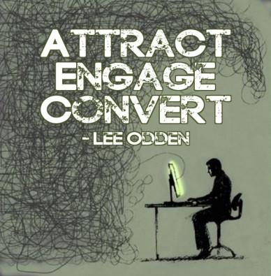 Attract engageconvert- lee odden