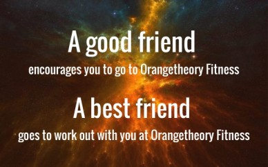 A good friend encourages you to go to orangetheory fitness a best friend g oes to work out with you at orangetheory fitness