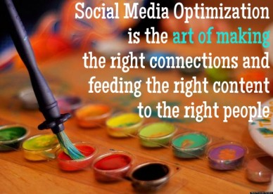 Social media optimization is the art of makingthe right connections andfeeding the right content to the right people