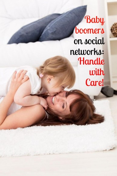 Baby boomerson socialnetworks: handlewithcare!