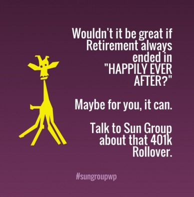 """Wouldn't it be great if retirement always ended in """"happily ever after?"""" maybe for you, it can. talk to sun group about that 401k rollover. #sungroupwp"""