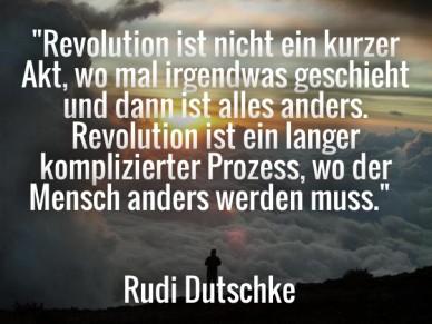 """""""revolution ist nicht ein kurzer akt, wo mal irgendwas geschieht und dann ist alles anders. revolution ist ein langer komplizierter prozess, wo der mensch anders werden muss."""""""