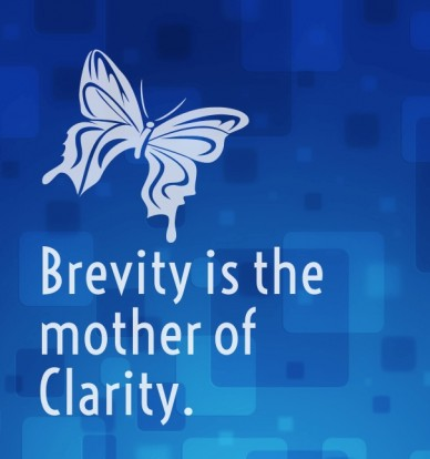 Brevity is the mother of clarity.