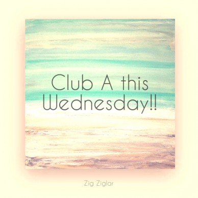 Club a this wednesday!! zig ziglar