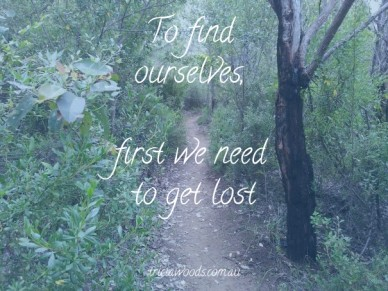 To find ourselves, first we need to get lost triciawoods.com.au
