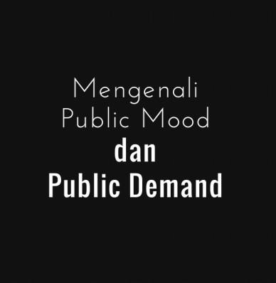 Mengenali public mooddanpublic demand
