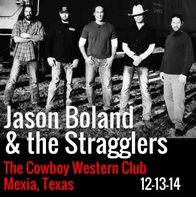 Jason boland & the stragglers the cowboy western clubmexia, texas 12-13-14