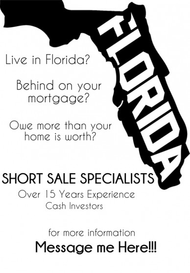 Live in florida? behind on your mortgage? owe more than your home is worth? short sale specialists cash investors over 15 years experience for more information message me here