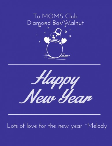 Happy new year to moms clubto moms club diamond bar/walnut lots of love for the new year ~melody