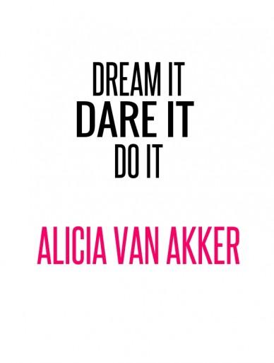 Dream it dare it do it alicia van akker