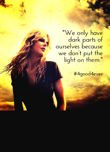 """we only have dark parts of ourselves because we don't put the light on them."" #4good4ever --- nicole kidman ---"